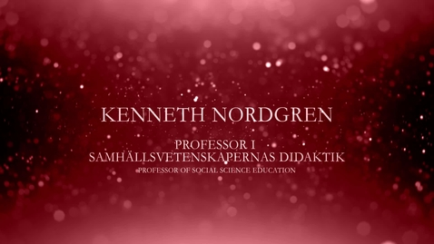 Thumbnail for entry Kenneth Nordgren, professor i samhällsvetenskapernas didaktik