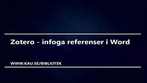 Thumbnail for entry Zotero - infoga referenser i Word