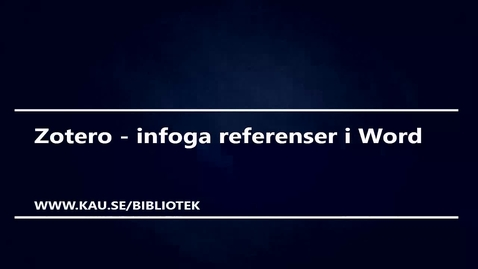 Thumbnail for entry Zotero - infoga referenser i Word