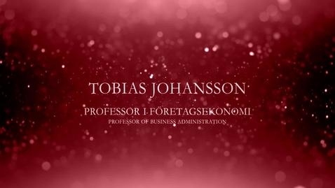 Thumbnail for entry Tobias Johansson, professor i företagsekonomi