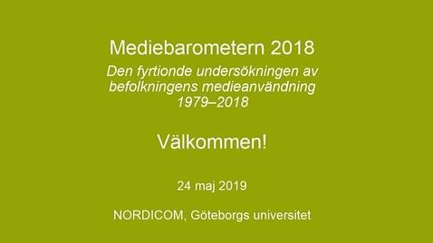 Miniatyr för inlägg Nordicom - Mediebarometern 2018, Del 1