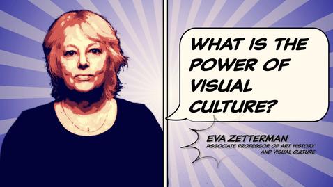 Tumnagel för Eva Zetterman: What is the power of visual culture?
