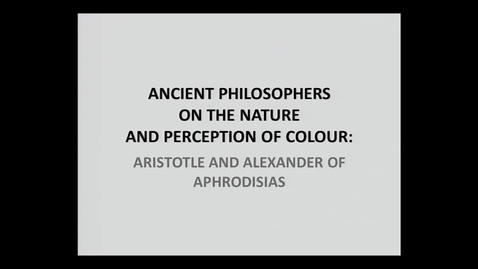 Tumnagel för Ancient philosophers on the nature and perception of colour - Aristotle and Alexander of Aphrodisias.
