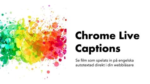 Miniatyr för inlägg Chrome Live Captions - autotextning för film inspelad på engelska