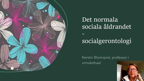 Miniatyr för inlägg Det normala sociala åldrandet - socialgerontologi