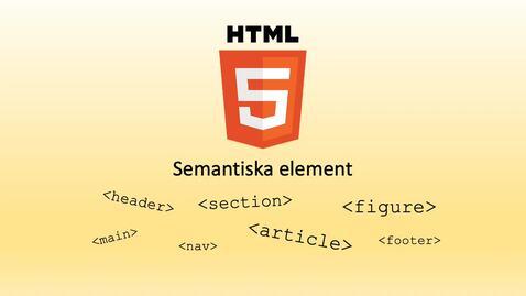 Miniatyr för inlägg HTML5 - Semantiska element