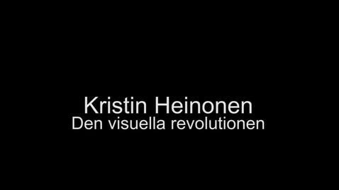 Miniatyr för inlägg KristinHeinonen_DenVisuellaRevolutionen_20160919