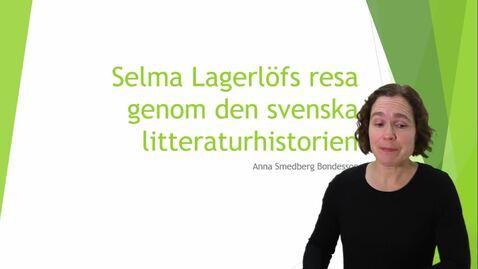 Miniatyr för inlägg Selma Lagerlöfs resa genom den svenska litteraturhistorien