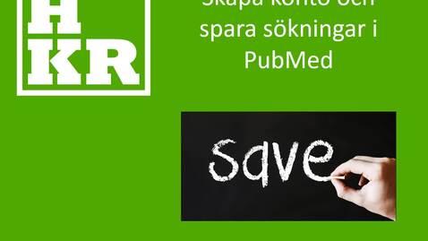 Miniatyr för inlägg Skapa konto och spara sökningar i PubMed