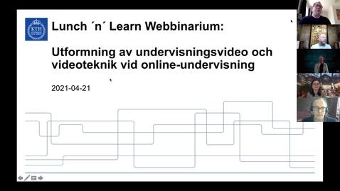 Thumbnail for entry Utformning av undervisningsvideo och videoteknik vid online-undervisning  (Lunch 'n' Learn: Webbinarium 2021-04-21)