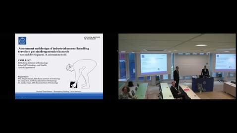 """Thumbnail for entry Carl Lind PhD Defense at STH/KTH - 170607: """"Assessment an design of industrial manual handling to reduce physical ergonomics hazards - use and development of assessment tools"""""""