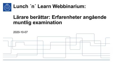 Thumbnail for entry Lärare berättar: Erfarenheter angående muntlig examination (Lunch 'n' Learn webbinarium 2020-10-07)