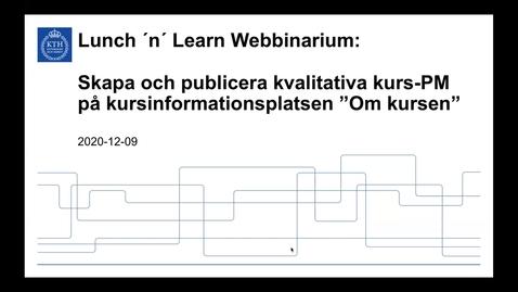 """Thumbnail for entry Skapa och publicera kvalitativa kurs-PM på kursinformationsplatsen """"Om kursen"""" (Lunch 'n' Learn: Webbinarium 2020-12-09)"""