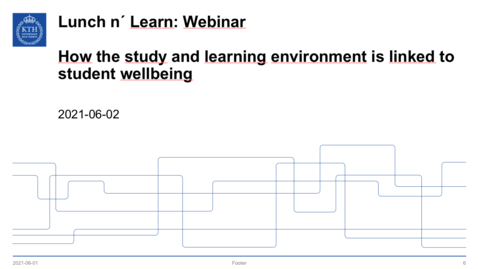 Thumbnail for entry How the study and learning environment is linked to student wellbeing (Lunch  'n' Learn: Webbinarium 2021-06-02)