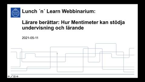 """Thumbnail for entry Lärare berättar: """"Hur Mentimeter kan stödja undervisning och lärande"""" (Lunch 'n' Learn: Webbinarium 2021-05-11)"""