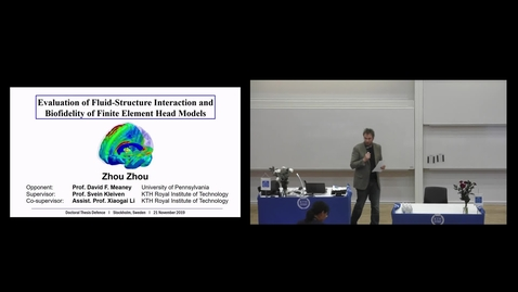 """Thumbnail for entry Zhou Zhou PhD Defense at CBH/KTH - 191121: """"Evaluation of Fluid-structure Interaction and Biofidelity for Finite Element Head Models"""""""