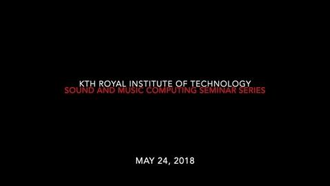 Thumbnail for entry Seminar by Professor Roger B. Dannenberg- May 24, 2018