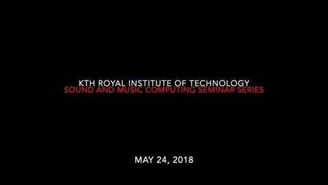 Thumbnail for entry Seminar by Professor Damian Murphy - May 24, 2018