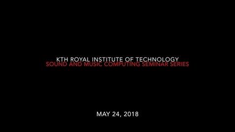 Thumbnail for entry Seminar by Professor Atau Tanaka -  May 24, 2018