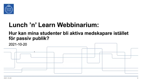 Thumbnail for entry Hur kan mina studenter bli aktiva medskapare istället för passiv publik? (Lunch 'n' Learn: Webbinarium 2021-10-20)