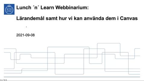 Thumbnail for entry Lärandemål samt hur vi kan använda dem i Canvas (Lunch 'n' Learn: Webbinarium 2021-09-08)