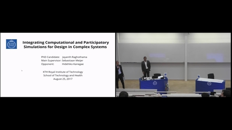 """Thumbnail for entry Jayanth Raghothama PhD Defense at STH/KTH - 170825: """"Integrating Computational and Participatory Simulations for Design in Complex Systems"""""""