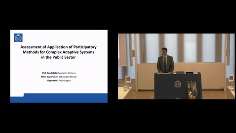 """Thumbnail for entry Maksims Kornevs PhD Defense at CBH/KTH - 190226: """"Assessment of Application of Participatory Methods for Complex Adaptive Systems in the Public Sector"""""""