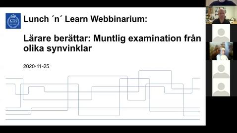 Thumbnail for entry Lärare berättar: Muntlig examination från olika synvinklar (Lunch 'n' Learn: Webbinarium 2020-11-25)
