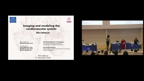 """Thumbnail for entry Elira Maksuti PhD Defense at STH/KTH - 161209: """"Imaging and modeling the cardiovascular system"""""""