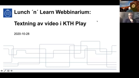 Thumbnail for entry Textning av video i KTH Play (Lunch 'n' Learn: Webbinarium 2020-10-28)