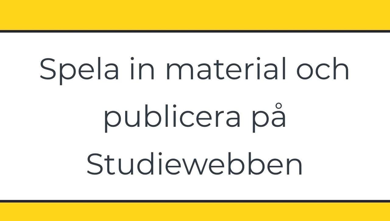 Studiewebben - ladda upp film till ditt kursrum