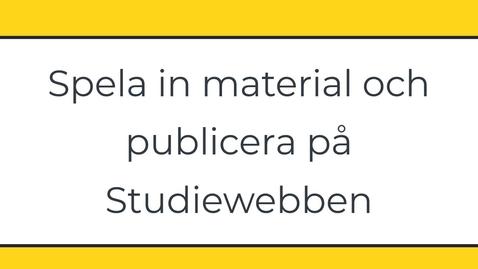 Miniatyr för inlägg Studiewebben - ladda upp film till ditt kursrum