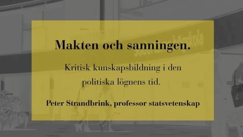 Miniatyr för inlägg Makten och sanningen. Kritisk kunskapsbildning i den politiska lögnens tid.