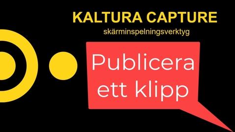 Miniatyr för inlägg Kaltura - Publicera din inspelning