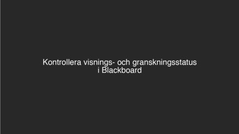 Thumbnail for entry Blackboard - Visning och granskningsstatus