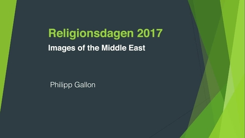 Thumbnail for entry Religionsdagen 2017 - Images of the Middle East