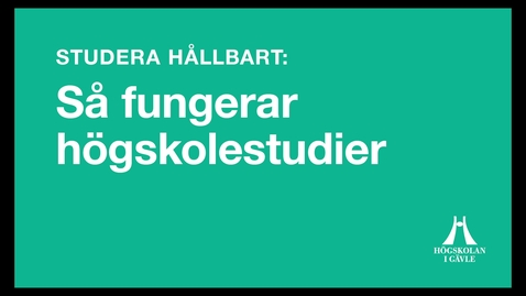 Thumbnail for entry Studera hållbart: Så fungerar högskolestudier