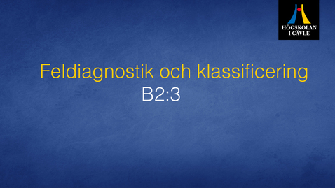Thumbnail for entry Feldiagnostik och klassificering - Modul B2:3