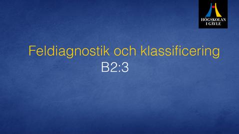 Thumbnail for entry Feldiagnostik och klassificering - Modul B2:3