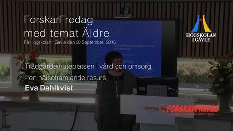 Thumbnail for entry Eva Dahlkvist -Trädgården/uteplatsen i vård och omsorg