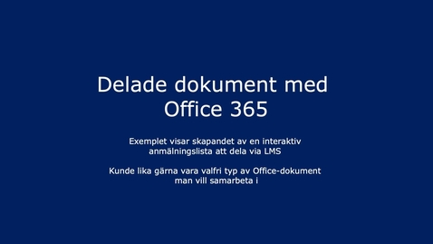 Thumbnail for entry Skapa ett interaktiv anmälningsdokument med Office 365