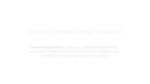 Thumbnail for entry Forskarna på slottet 9 oktober 2018 - stress och psykisk ohälsa i arbetslivet