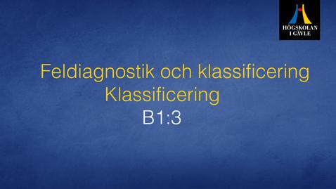 Thumbnail for entry Feldiagnostik och klassificering - Modul B1:3