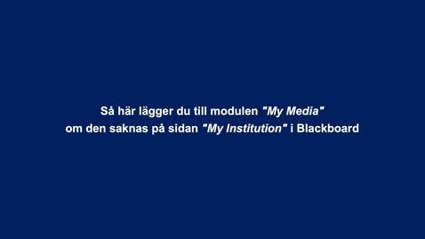 """Thumbnail for entry Så lägger du till modulen """"My Media"""" i Blackboard"""