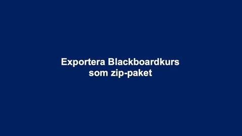 Thumbnail for entry Exportera Blackboardkurs