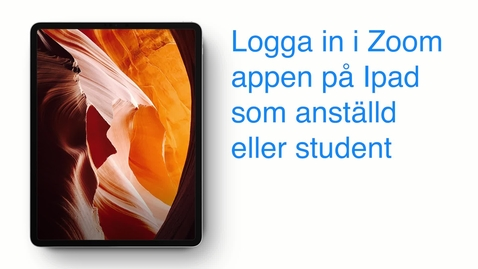 Thumbnail for entry Zoom på Ipad - Logga in