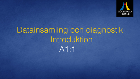 Thumbnail for entry Datainsamling och diagnostik -Modul A1:1