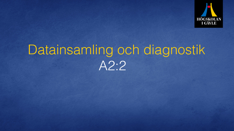 Thumbnail for entry Datainsamling och diagnostik -  Modul A2:2