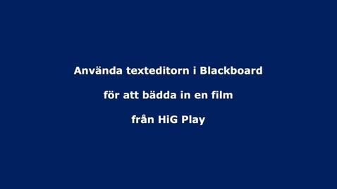 Thumbnail for entry Bädda in material från HiG Play via texteditorn i Blackboard
