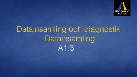Thumbnail for entry Datainsamling och diagnostik - Modul A1:3